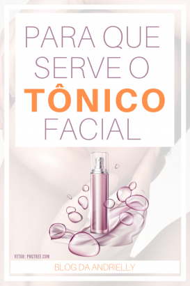 para que serve o tônico facial