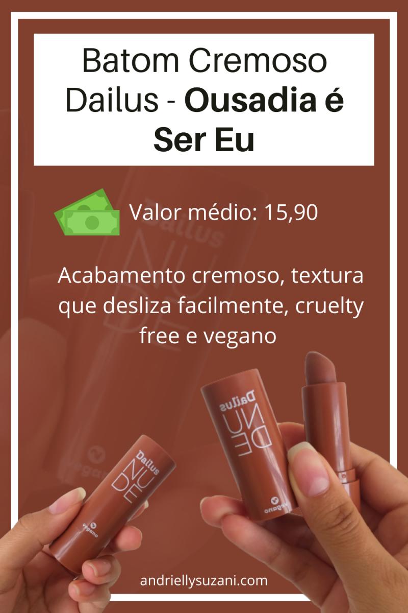 Batom Cremoso Dailus - Ousadia é Ser Eu